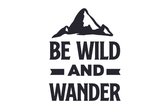 Be Wild and Wander Travel Craft Cut File By Creative Fabrica Crafts
