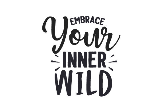 Embrace Your Inner Wild Travel Craft Cut File By Creative Fabrica Crafts