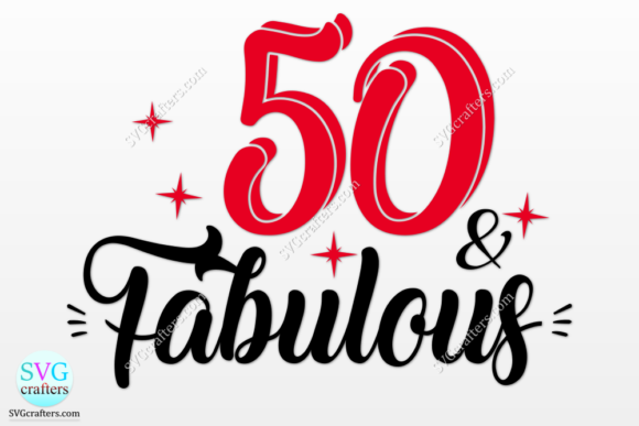Print on Demand: 50 and Fabulous, 50th Birthday Graphic Crafts By SVGcrafters