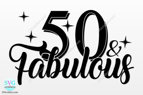 Print on Demand: 50 and Fabulous Svg, 50th Birthday Svg Gráfico Crafts Por SVGcrafters