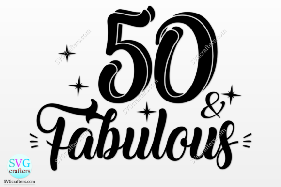 Print on Demand: 50th Birthday Svg, 50 and Fabulous Svg Gráfico Crafts Por SVGcrafters