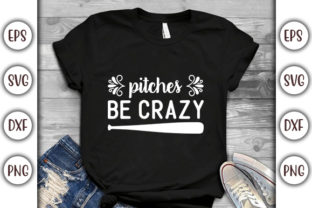 Print on Demand: Baseball Design,  Pitches Be Crazy Graphic Print Templates By GraphicsBooth
