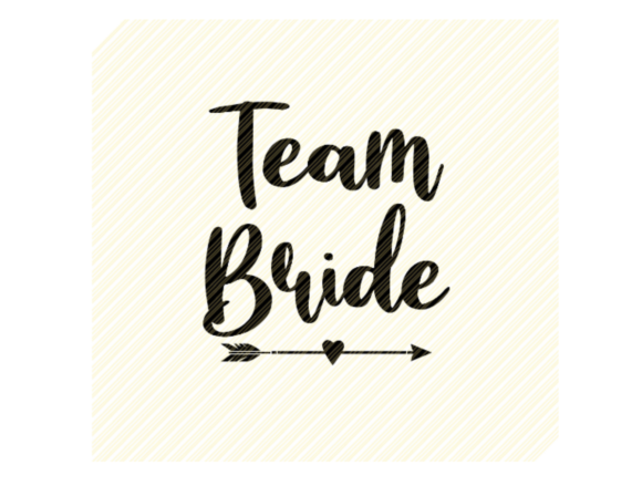 Team Bride Quote Graphic Graphic Crafts By SVGPlaceDesign