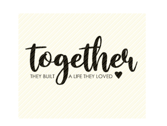 Print on Demand: Together They Built a Life Quote Graphic Graphic Crafts By SVGPlaceDesign