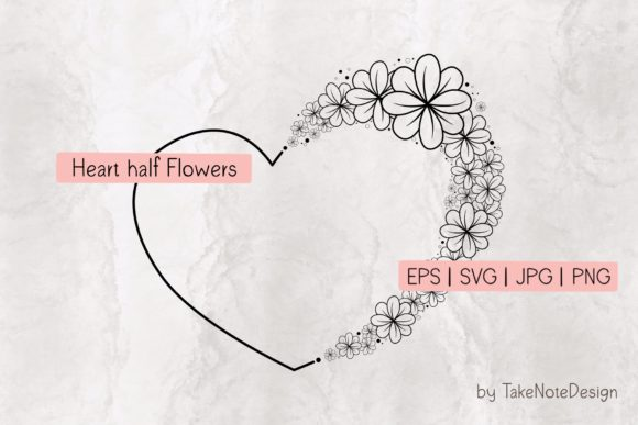 Heart Half Flowers Graphic Crafts By TakeNoteDesign