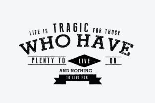 Print on Demand: Life is Tragic for Those Who Have Plenty Graphic Illustrations By baraeiji