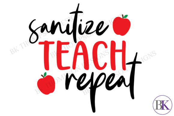 Print on Demand: Sanitize Teach Repeat Teacher Quote Graphic Illustrations By BK Thompson Designs