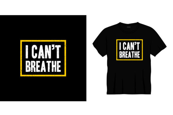 I Can't Breath  Typography T-shirt Graphic Illustrations By bolakaretstudio