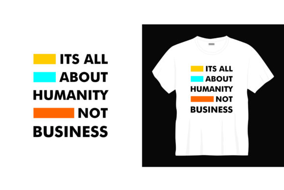 Its All Humanity Typography T-shirt Graphic Illustrations By bolakaretstudio