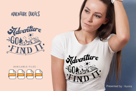 Adventute Go Find It | Lettering Quotes Graphic