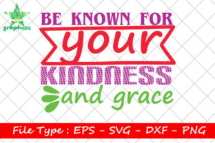 Print on Demand: Be Known for Your Kindness and Grace Graphic Print Templates By Star_Graphics
