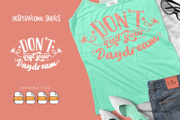 Print on Demand: Dont Quit Your Day Dream | Lettering Graphic Crafts By Vunira