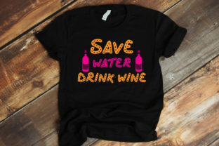 Print on Demand: Drinking Design :Save Water, Drink Wine Graphic Crafts By SVG_Huge