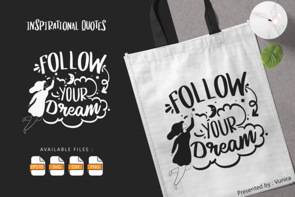Print on Demand: Follow Your Dream | Lettering Quotes Graphic Crafts By Vunira