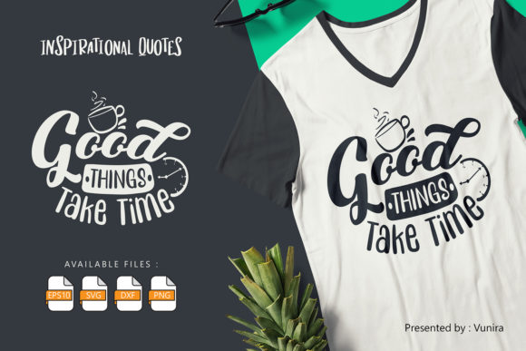 Print on Demand: Good Thing Take Time | Lettering Quotes Graphic Crafts By Vunira