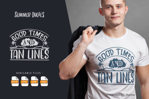 Print on Demand: Good Times and Tan Lines | Lettering Graphic Crafts By Vunira