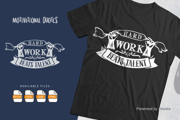 Print on Demand: Hard Work Beats Talent | Lettering Quote Graphic Crafts By Vunira