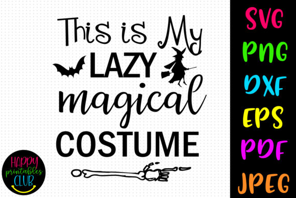 My Lazy Magical Costume Halloween Graphic Crafts By Happy Printables Club
