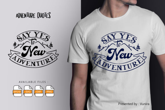 Print on Demand: Say Yes to Adventure | Lettering Quotes Graphic Crafts By Vunira
