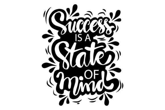 Success is a State of Mind Graphic Crafts By han.dhini