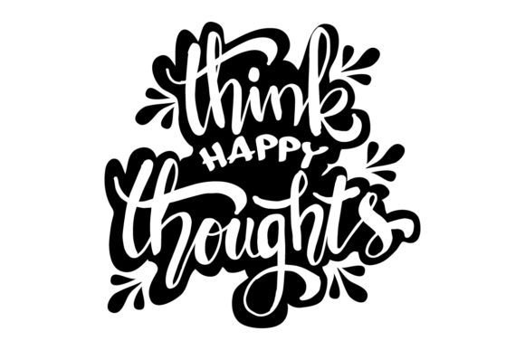 Think Happy Thoughts Graphic Crafts By han.dhini