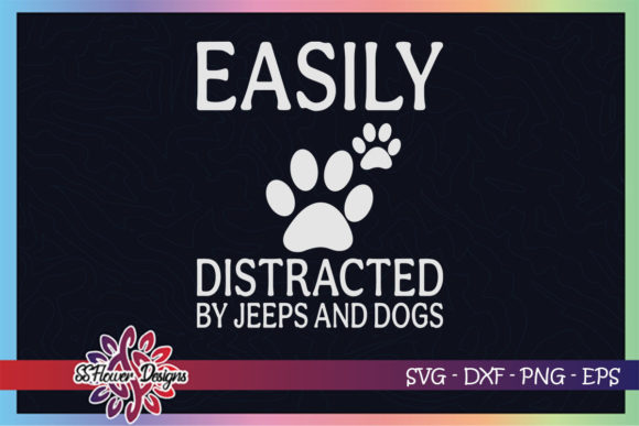 Easily Distracted by Jeeps and Dogs Graphic Crafts By ssflower