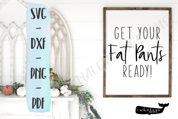 Get Your Fat Pants Ready Thanksgiving Graphic By Whaleysdesigns Creative Fabrica
