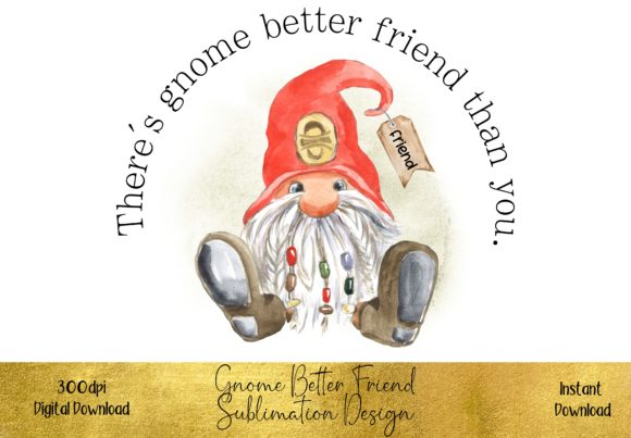 Gnome Better Friend Sublimation Design Graphic Illustrations By STBB