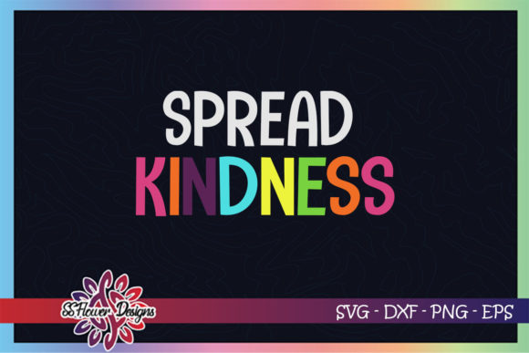 Spread Kindness Be Kind Graphic Graphic Crafts By ssflower