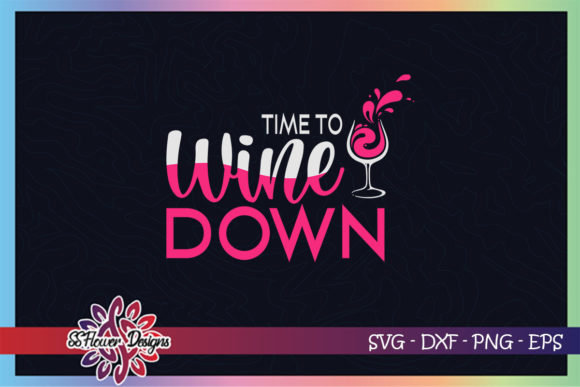 Time to Wine Down Wine Lover Graphic Graphic Crafts By ssflower