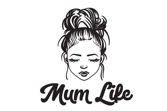 Mum Life Family Craft Cut File By Creative Fabrica Crafts