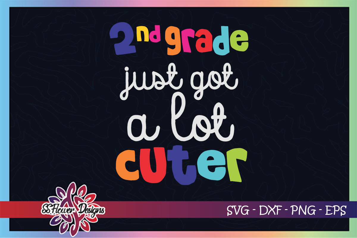 2nd Grade Just Got A Lot Cuter Graphic By Ssflower Creative Fabrica