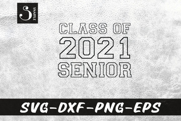 Class of 2021 Senior First Day of School Graphic Print Templates By Snaffle