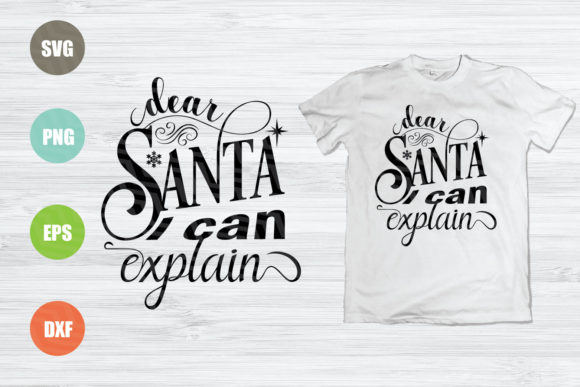 Dear Santa I Can Explain Graphic Crafts By logotrain034