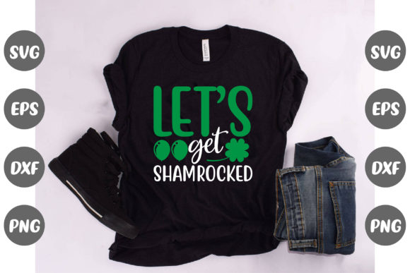 Print on Demand: Let's Get Shamrocked Graphic Crafts By Design Store Bd.Net