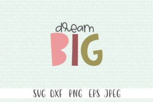 Dream Big Graphic Crafts By Simply Cut Co