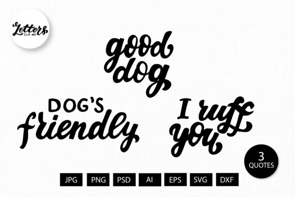 I Ruff You. Good Dog. Dog's Friendly Svg Graphic Illustrations By cyrilliclettering