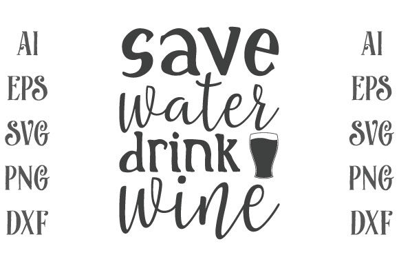 Save Water Drink Wine Graphic Print Templates By Storm Brain