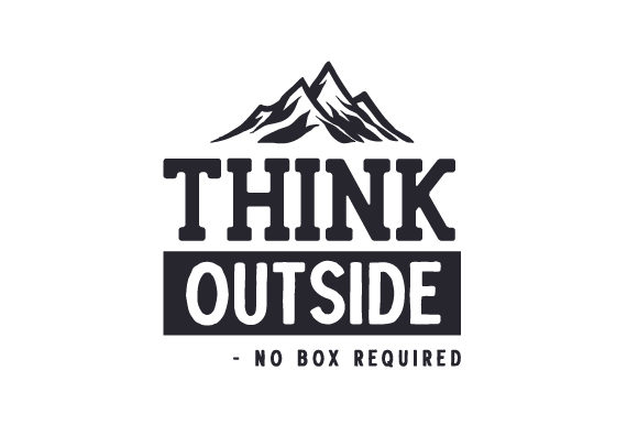 Think Outside - No Box Required Nature & Outdoors Craft Cut File By Creative Fabrica Crafts