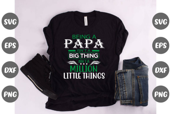 Print on Demand: Being a Papa Isn't a Big Thing Quote Graphic Illustrations By Graphics Home.net