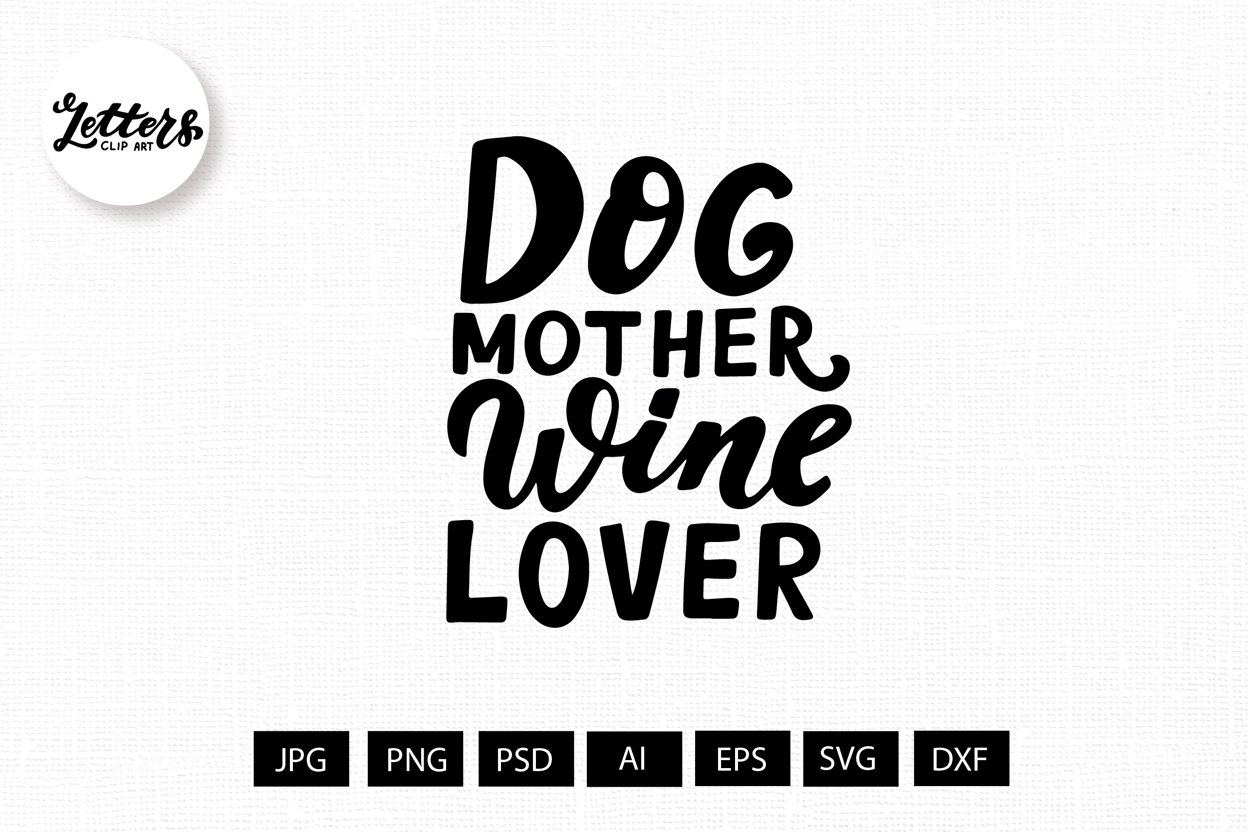 Dog Mother Wine Lover Graphic By Cyrilliclettering Creative Fabrica