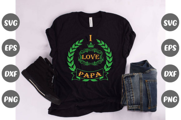 Print on Demand: I Love Papa Design Graphic Graphic Templates By Graphics Home.net