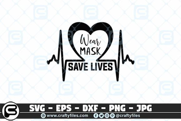 Print on Demand: Wear Mask Save Lives Graphic Crafts By Crafty Files