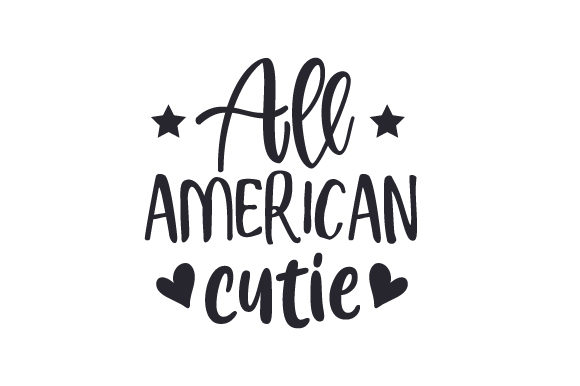 All American Cutie Independence Day Craft Cut File By Creative Fabrica Crafts
