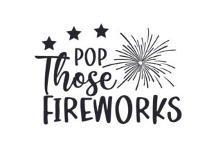 Pop Those Fireworks Independence Day Craft Cut File By Creative Fabrica Crafts