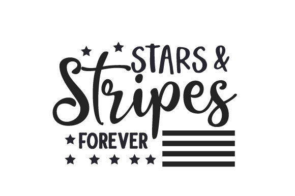 Stars & Stripes Forever Independence Day Craft Cut File By Creative Fabrica Crafts