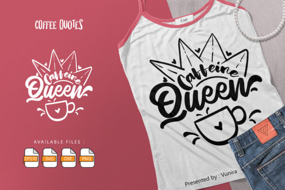 Print on Demand: Caffeine Queen | Lettering Quotes Graphic Crafts By Vunira