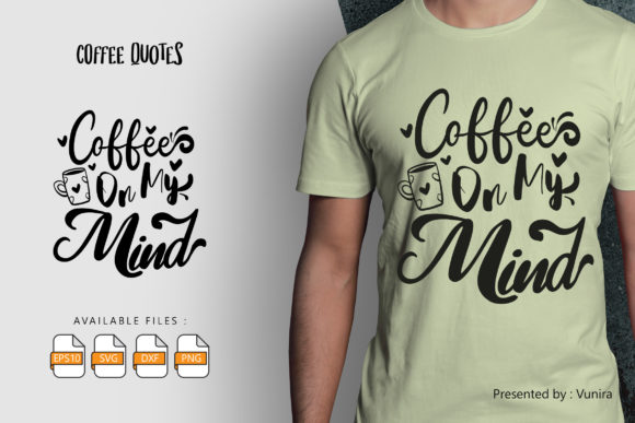 Print on Demand: Coffee on My Mind | Lettering Quotes Graphic Crafts By Vunira