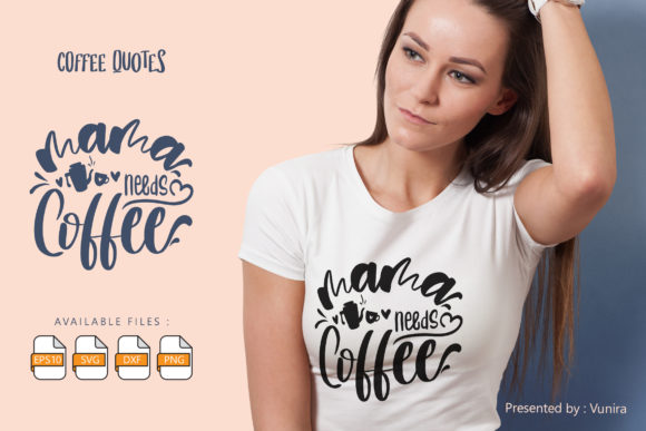 Print on Demand: Mama Needs Coffee | Lettering Quo Graphic Crafts By Vunira