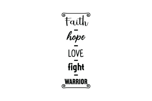 Faith - Hope - Love - Fight - Warrior Awareness Craft Cut File By Creative Fabrica Crafts